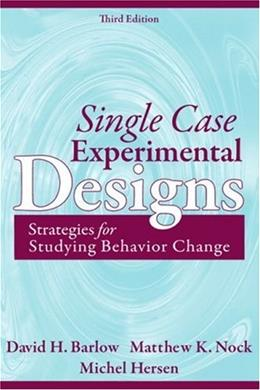 Single Case Experimental Designs: Strategies for Studying Behavior Change, by Darlow, 3rd Edition 9780205474554