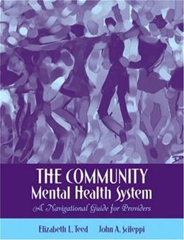 Community Mental Health System: A Navigational Guide for Providers, by Teed 9780205486656