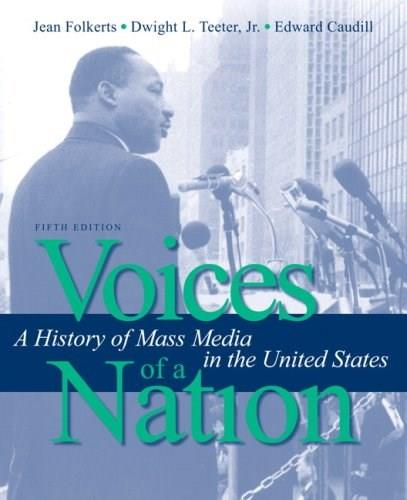 Voices of a Nation: A History of Mass Media in the United States (5th Edition) 9780205486977