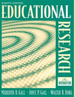 Educational Research: An Introduction, by Gall, 8th Edition 9780205488490