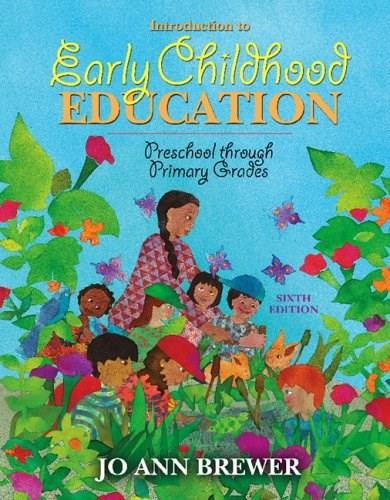 Introduction to Early Childhood Education: Preschool Through Primary Grades (6th Edition) 9780205491452