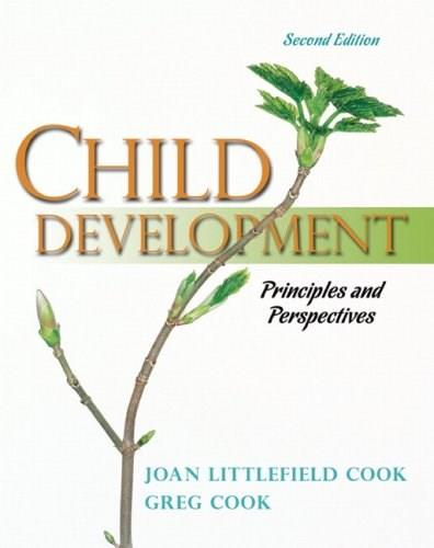 Child Development: Principles and Perspectives (2nd Edition) 9780205494064