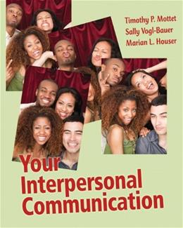 Your Interpersonal Communication, by Mottet 9780205494408