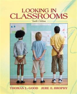 Looking in Classrooms (10th Edition) 9780205496785