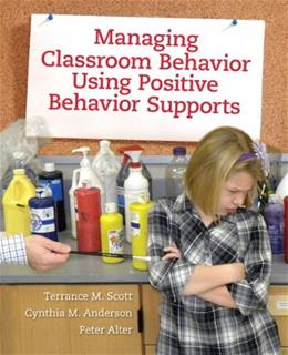 Managing Classroom Behavior Using Positive Behavior Supports, by Scott 9780205498345
