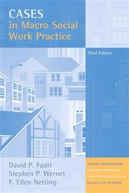 Cases in Macro Social Work Practice, by Fauri, 3rd Edition 9780205498475