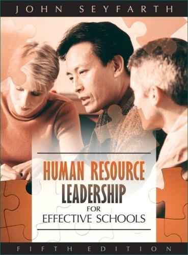 Human Resource Leadership for Effective Schools (5th Edition) 9780205499298