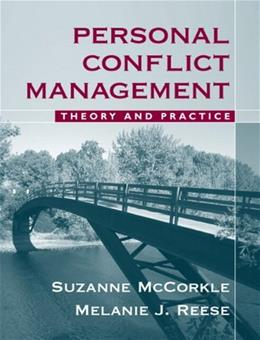 Personal Conflict Management: Theory and Practice, by McCorkle 9780205499885