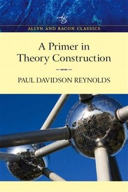 Primer in Theory Construction, by Reynolds 9780205501281