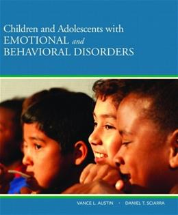 Children and Adolescents with Emotional and Behavioral Disorders, by Austin 9780205501762