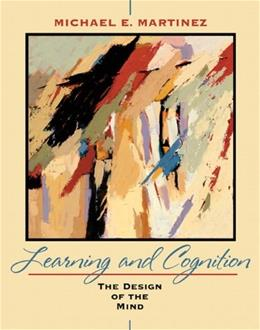 Learning and Cognition: The Design of the Mind, by Martinez 9780205507245