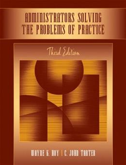 Administrators Solving the Problems of Practice: Decision Making Concepts, Cases, and Consequences, by Hoy, 3rd Edition 9780205508013