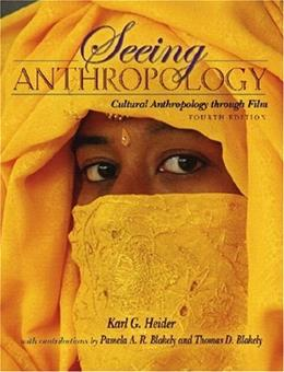 Seeing Anthropology: Cultural Anthropology Through Film, by Heider, 4th Edition 4 w/DVD 9780205512669