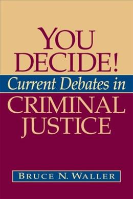 You Decide! Current Debates in Criminal Justice 1 9780205514106