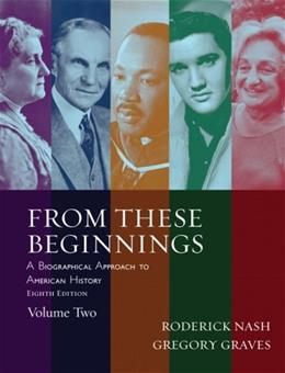 From These Beginnings, by Nash, 8th Edition, Volume 2 9780205520725