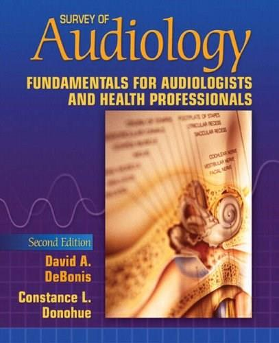 Survey of Audiology: Fundamentals for Audiologists and Health Professionals (2nd Edition) 9780205531950