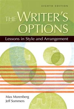 Writers Options: Lessons in Style and Arrangement, by Morenberg, 8th Edition 9780205533169