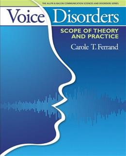 Voice Disorders: Scope of Theory and Practice, by Ferrand 9780205540532