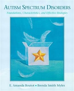 Autism Spectrum Disorders: Foundations, Characteristics, and Effective Strategies 1 9780205545759