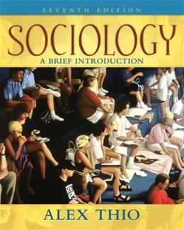 Sociology: A Brief Introduction, by Thio, 7th Edition 9780205547098