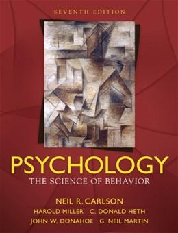 Psychology: The Science of Behavior, by Carlson, 7th Edition 9780205547869