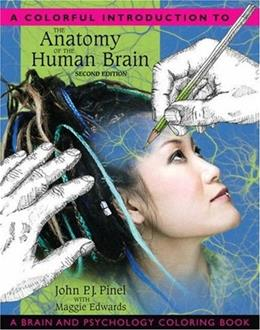Colorful Introduction to the Anatomy of the Human Brain: A Brain and Psychology Coloring Book, by Pinel, 2nd Edition, Worktext 9780205548743