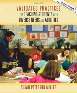Validated Practices for Teaching Students with Diverse Needs and Abilities, by Miller, 2nd Edition 9780205567478