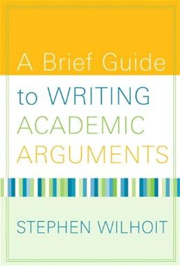 A Brief Guide to Writing Academic Arguments 1 9780205568611