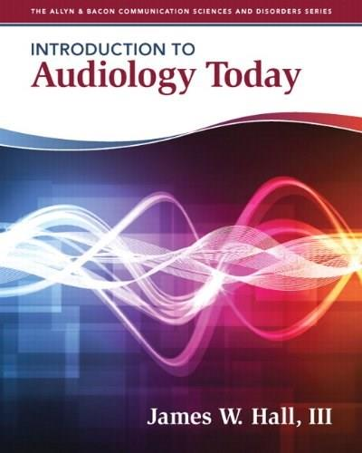Introduction to Audiology Today (Allyn & Bacon Communication Sciences and Disorders) 1 9780205569236