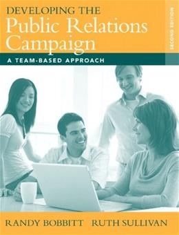 Developing the Public Relations Campaign: A Team Based Approach, by Bobbitt, 2nd Edition 9780205569908