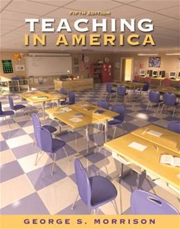 Teaching in America, by Morrison, 5th Edition 9780205570706