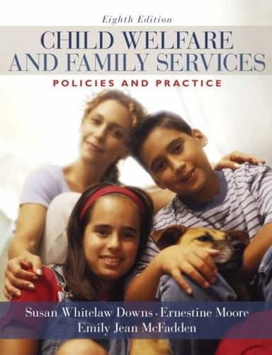 Child Welfare and Family Services: Policies and Practice (8th Edition) 9780205571901