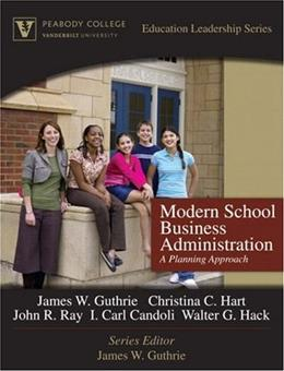 Modern School Business Administration: A Planning Approach, by Guthrie, 9th Edition 9780205572144
