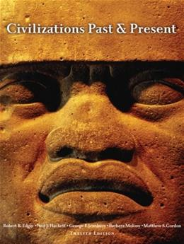 Civilizations Past and Present, by Edgar, 12th Edition, Combined Volume 9780205574308