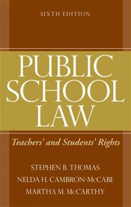 Public School Law: Teachers and Students Rights, by Thomas, 6th Edition 9780205579372
