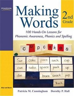 Making Words 2nd Grade: 100 Hands-On Lessons for Phonemic Awareness, Phonics and Spelling, by Cunningham 9780205580941