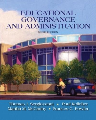 Educational Governance and Administration, by Sergiovanni, 6th Edition 9780205581931