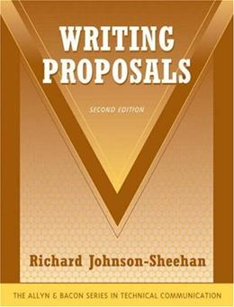 Writing Proposals, by Johnson-Sheehan, 2nd Edition 9780205583140