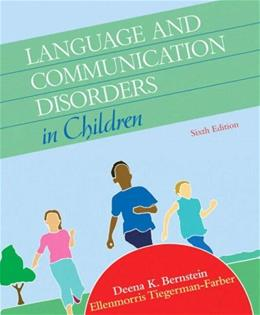 Language and Communication Disorders in Children, by Bernstein, 6th Edition 9780205584611