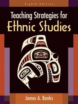 Teaching Strategies for Ethnic Studies, by Banks, 8th Edition 9780205594276