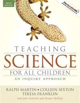 Teaching Science for All Children: An Inquiry Approach (5th Edition) 9780205594917