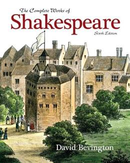 Complete Works of Shakespeare, by Bevington, 6th Edition 9780205606283