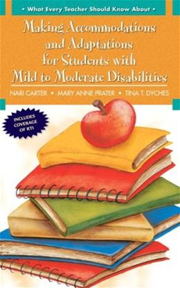 Making Accommodations and Adaptations for Students with Mild to Moderate Disabilities, by Carter 9780205608362