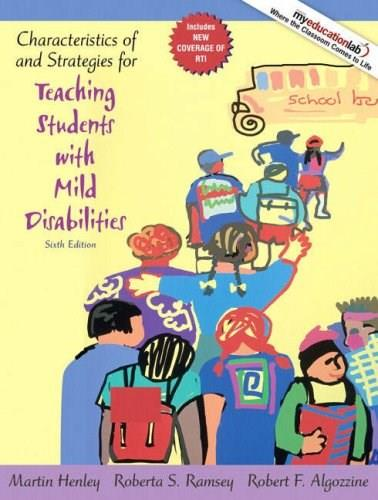 Characteristics of and Strategies for Teaching Students with Mild Disabilities (6th Edition) 9780205608386