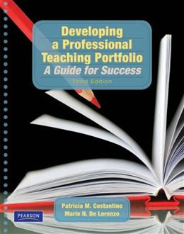 Developing a Professsional Teaching Portfolio: A Guide for Success, by Costantino, 3rd Edition 9780205608577
