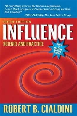 Influence: Science and Practice, by Cialdini, 5th Edition 9780205609994