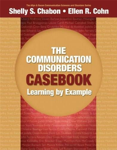 Communication Disorders Casebook: Learning by Example, by Chabon 9780205610129
