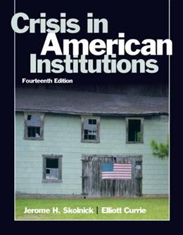 Crisis in American Institutions (14th Edition) 9780205610648