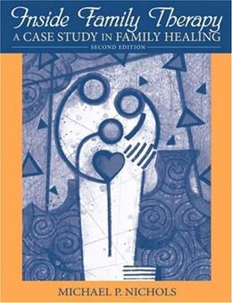 Inside Family Therapy: A Case Study in Family Healing, by Nichols, 2nd Edition 9780205611072