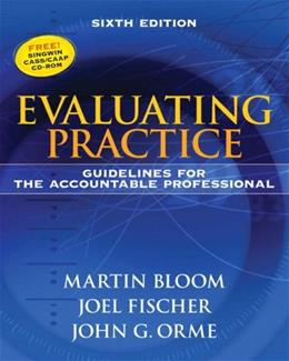 Evaluating Practice: Guidelines for the Accountable Professional (6th Edition) 6 w/CD 9780205612017